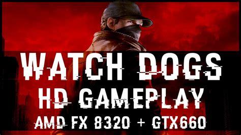 maxfx preset v1 4 watch dogs watch dogs gameplay amd fx 8320 gtx 660 sweetfx
