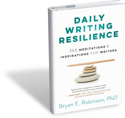 daily writing resilience 365 meditations inspirations for writers books bryan e robinson author and psychotherapist