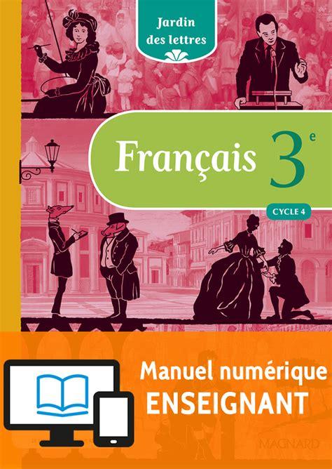 jardin des lettres 3e 2016 manuel num 233 rique enseignant