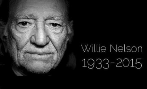 which musician died in march 2016 willie nelson death hoax fake report claims american