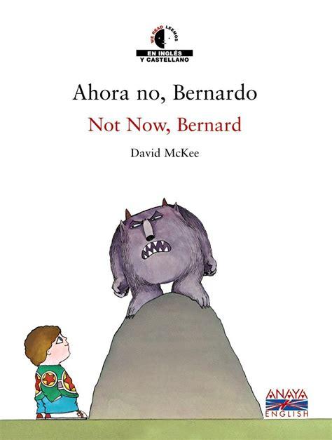 descargar libro de texto ahora no bernardo ahora no bernardo not now bernard mckee david libro en papel 9788466747455