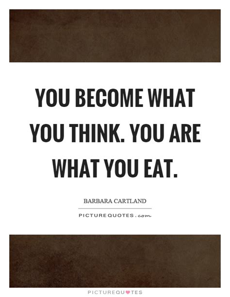 You Are What You Think by You Become What You Think You Are What You Eat Picture