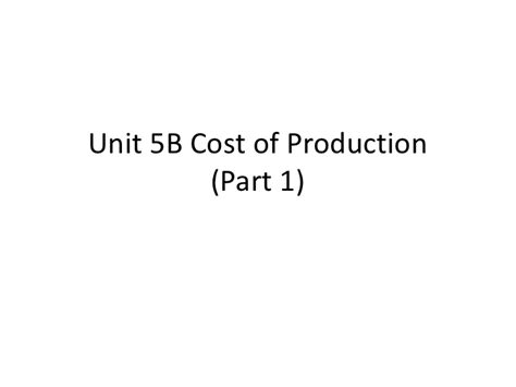 Bu Part Time Mba Cost by H2 Economics Costs And Production Lecture 1