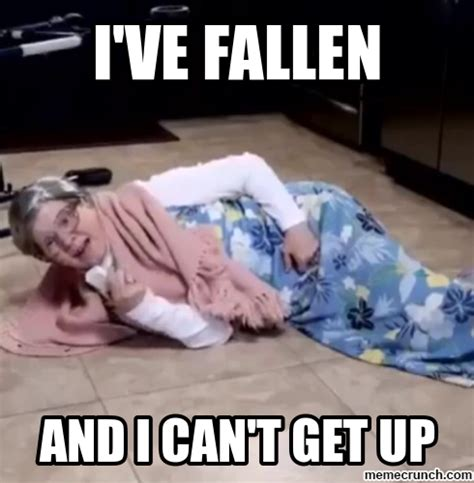 Help I Ve Fallen And I Cant Get Up Meme - i ve fallen and i can t get up