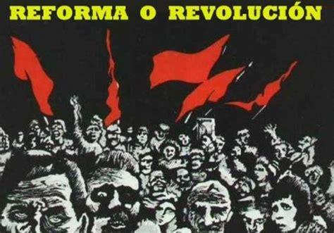 reforma o revolucin consideraciones sobre el reformismo regeneraci 243 n