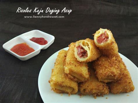 cara membuat risoles dengan tepung roti resep risoles keju daging asap lianny hendrawati food