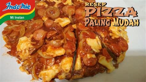 cara membuat pizza simple tanpa oven resep cara membuat pizza paling mudah modal indomie youtube