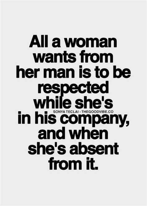 at least she can still work while shes laid up all a woman wants from her man is to be respected while