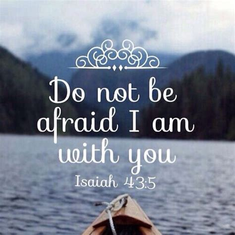 verses for do not be afraid i am with you isaiah 43 5 quotes i