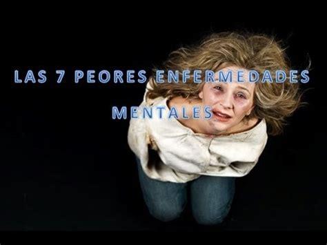 imagenes enfermedades mentales las 7 peores enfermedades mentales loquendo youtube