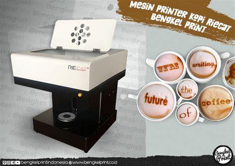 Mesin Kopi Printer mesin printer kopi dan kue untuk ciptakan bisnis kopi kekinian kaskus