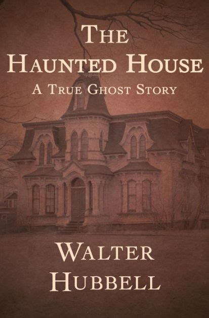 libro haunted house the haunted house a true ghost story by walter hubbell paperback barnes noble 174