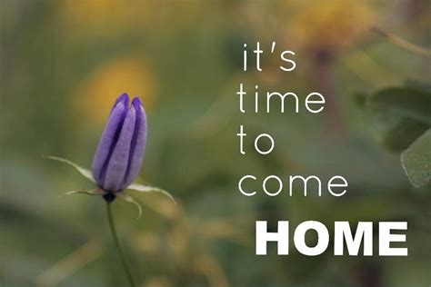 Come Home by It S Time To Come Home Up World