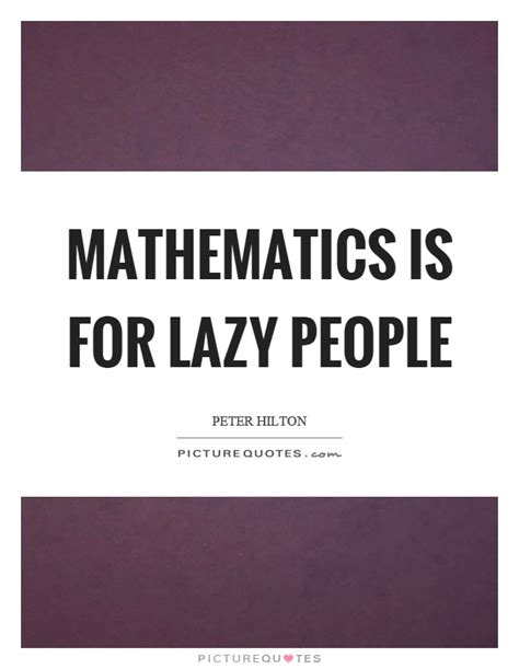 products for lazy people for lazy people mathematics is for lazy people picture quotes