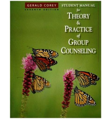 student manual theory practice counseling psychotherapy student manual for corey s theory and practice of
