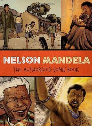 nelson mandela authorized biography nelson mandela the authorized comic book by nelson
