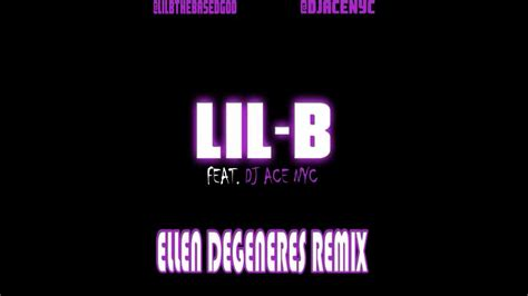 ellen degeneres lil b lil b ellen degeneres rare remix feat dj ace nyc new