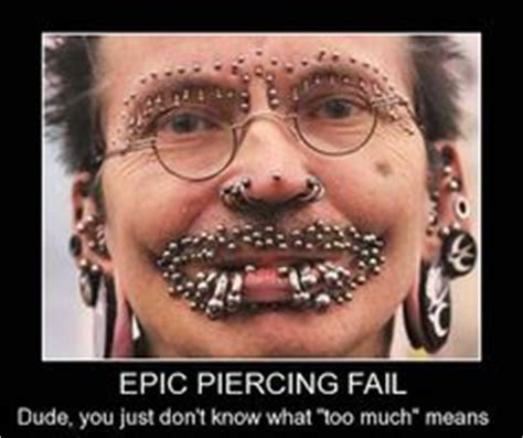 Piercing Meme - 1000 images about hilarious piercing memes on pinterest