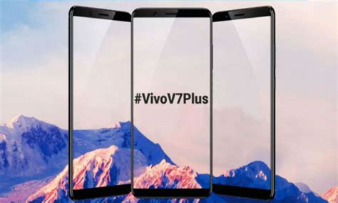Vivo V7 Plus Smartphone vivo launches vivo v7 plus smartphone in india