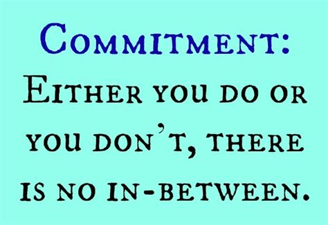 Commit To Commitment by Commitment Quotes Quotesgram
