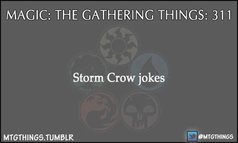 Storm Crow Meme - magic the gathering mtgthings storm crow jokes