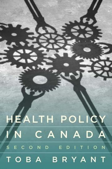 Health Policy In Canada Second Edition By Toba Bryant
