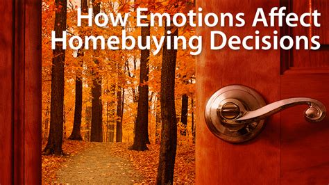 deciding to buy a house how emotions affect your decision to buy a house mortgage rates mortgage news and