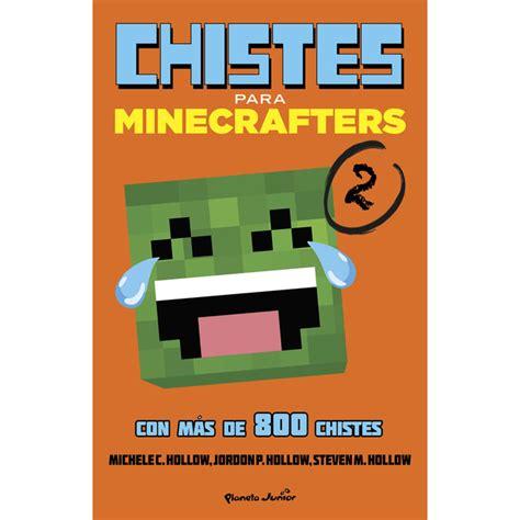 minecraft chistes para minecrafters libros minecraft 183 libros 183 el corte ingl 233 s