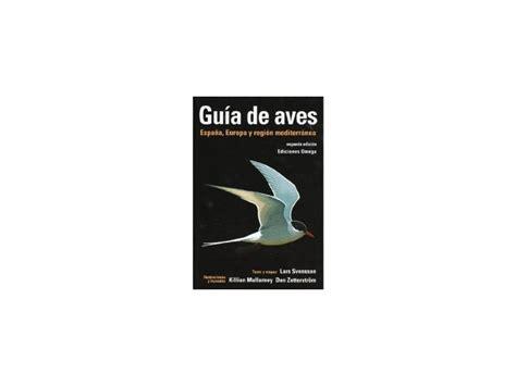guia de aves espana europa y region mediterranea libro para leer ahora comprar gu 237 a de aves espa 241 a europa y regi 243 n mediterr 225 nea online