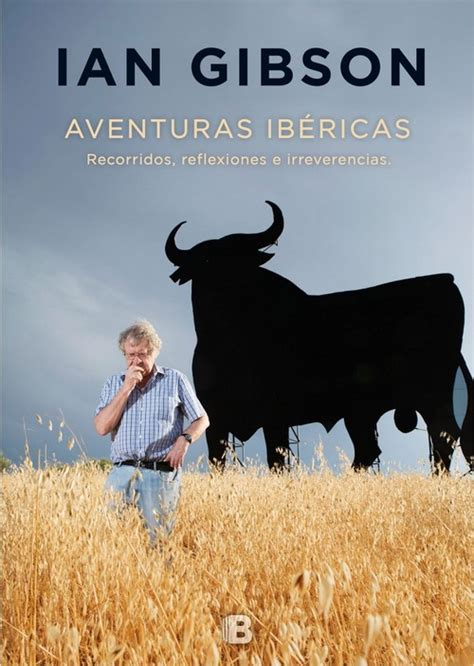 aventuras ib 201 ricas recorridos reflexiones e irreverencias gibson ian sinopsis del libro