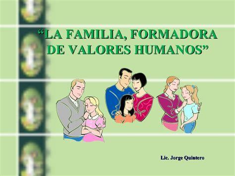 imagenes de la familia en los valores la familia formadora de valores humanos