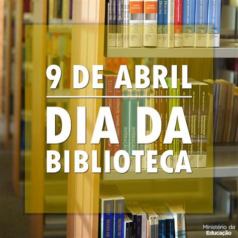 nueve dias de abril blog da rede sirius 9 de abril dia da biblioteca