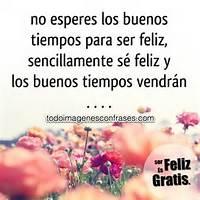 Pictures Images And Photos Con Frases De Felicidad Y Est Etiquetada