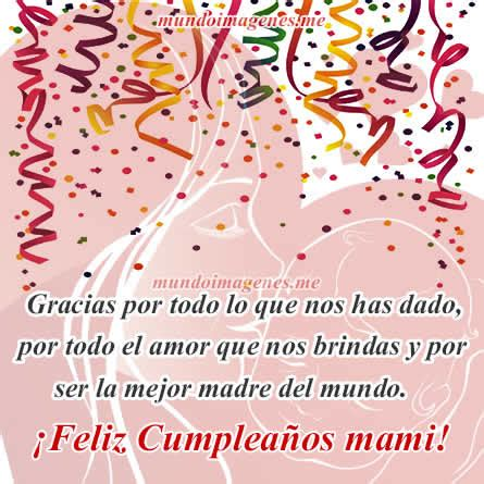 imagenes hermosas de feliz cumpleaños mama imagenes de feliz cumplea 241 os mam 225 con frases bonitas