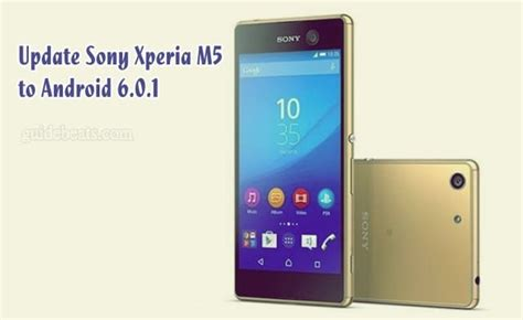 Hp Android Sony M5 update sony xperia m5 to android 6 0 1 marshmallow 30 2 b