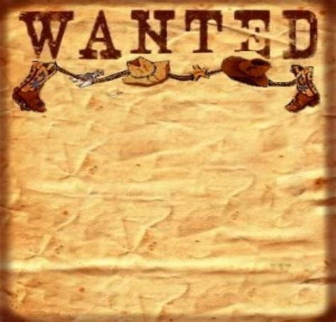 8 Best Images Of Free Printable Western Wanted Sign Wild Western Wanted Poster Template