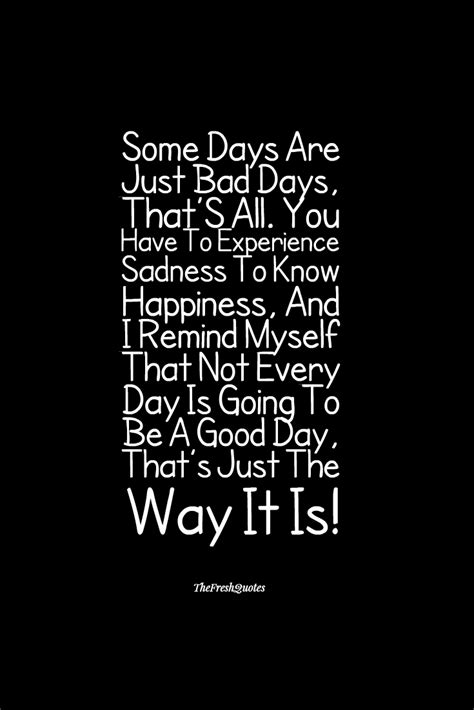 day sad quotes some days are just bad days that s all you to
