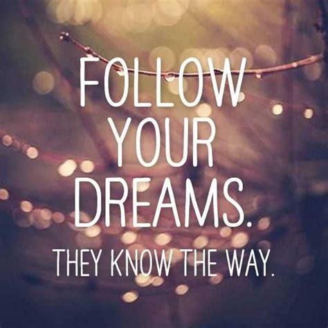 dreams aspiration quotes  life follow  dreams  true quotes dreams quote