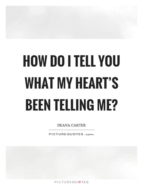 how do i if my me how do i tell you what my s been telling me picture quotes