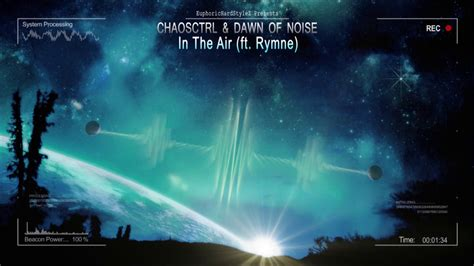 the noise ft chaosctrl dawn of noise in the air ft rymne hq