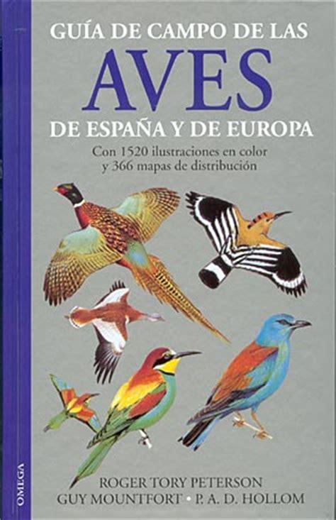 libro aves de espaa gu 237 a de co de las aves de espa 241 a y de europa