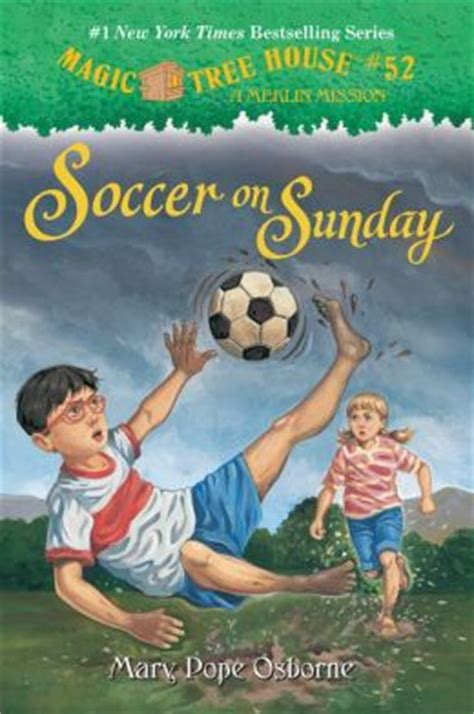 Soccer On Sunday Magic Tree House Series 52 By Mary Pope Osborne 9780307980533