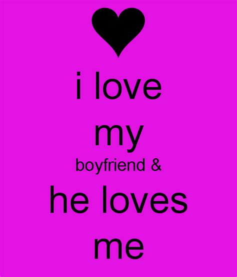 images of love for boyfriend i love my boyfriend he loves me poster michelle keep