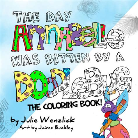doodlebug book the day annabelle was bitten by a doodlebug coloring book