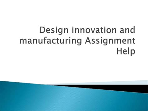 design for manufacturing slideshare design innovation and manufacturing assignment help and