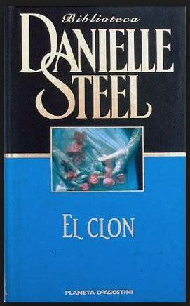 Novel The Klone And I By Danielle Steel el misterio de las letras el clon danielle steel