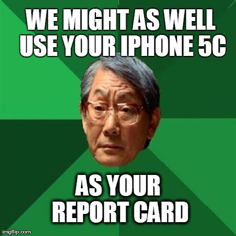 Iphone 5c Meme - high expectations asian father meme imgflip