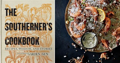 Garden And Gun Made In The South 2015 The Southerner S Cookbook By The Editors Of Garden Gun