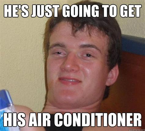 Air Conditioning Meme - air conditioner