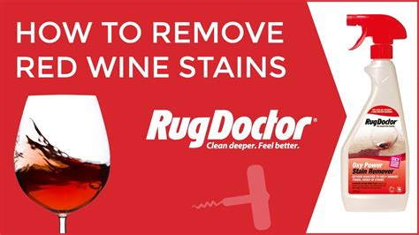 Remove Wine Stain From by How To Remove Wine Stains From Carpets Rug Doctor